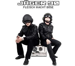 """Jäger 90, """"Fleisch Macht Böse"""""""