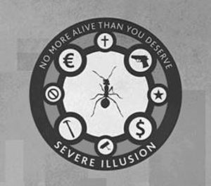 "Severe Illusion, ""No More Alive Than You Deserve"""