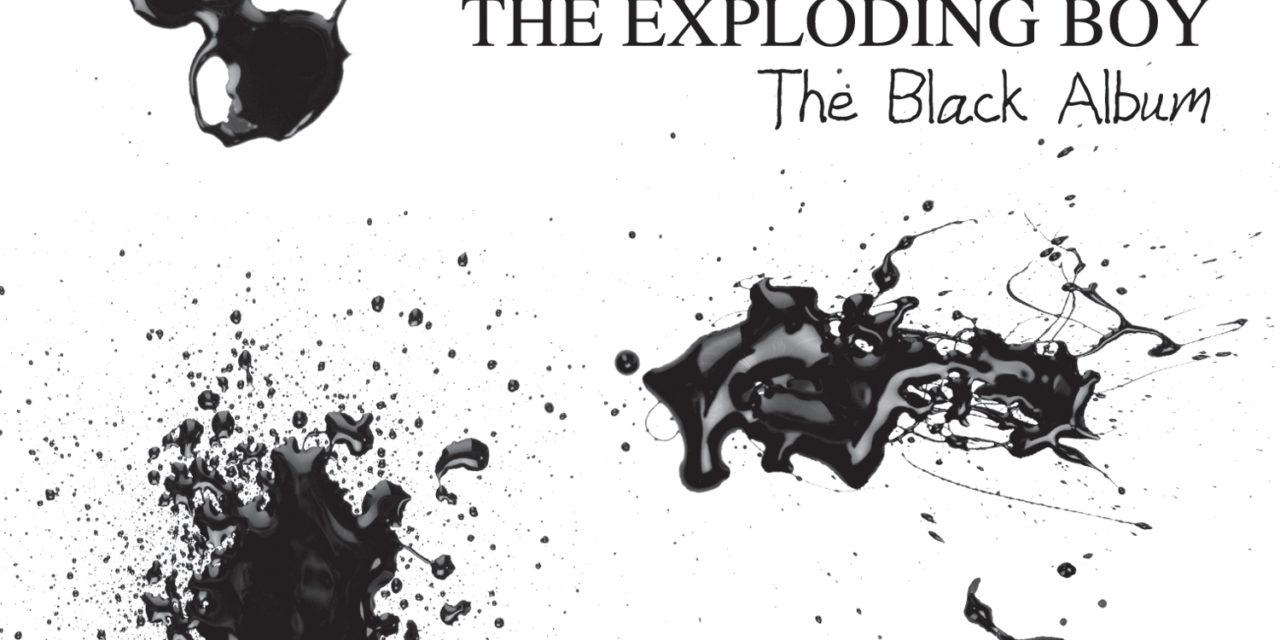 "The Exploding Boy, ""The Black Album"""
