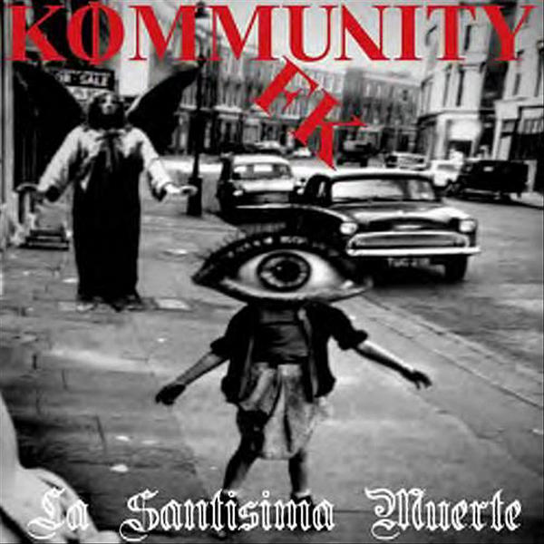 "Kommunity FK, ""La Santisima Muerte"""