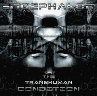 "Encephalon, ""The Transhuman Condition"""