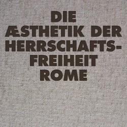 Rome - Die Æsthetik der Herrschaftsfreiheit