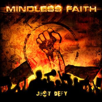 """Mindless Faith, """"Just Defy"""""""