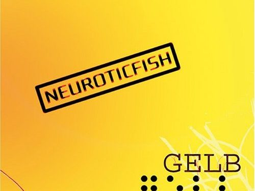 "The Pitch: Neuroticfish's ""Gelb"""