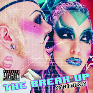 """The Break Up, """"Synthesis"""""""