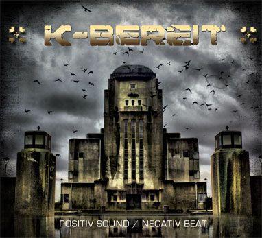 "K-Bereit, ""Positiv Sound/Negativ Beat"""