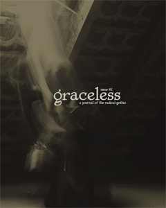 """""""Graceless: A Journal Of The Radical Gothic"""""""
