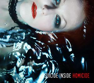 """Suicide Inside, """"Homicide"""""""