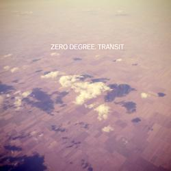 "Zero Degree, ""Transit"""