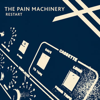 "The Pain Machinery, ""Restart"""