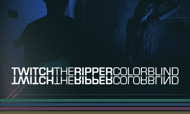"""Twitch the Ripper, """"Colorblind"""""""