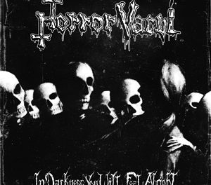 "Horror Vacui, ""In Darkness You Will Feel Alright"""