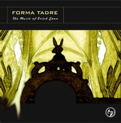 Forma Tadre - The Music of Erich Zann