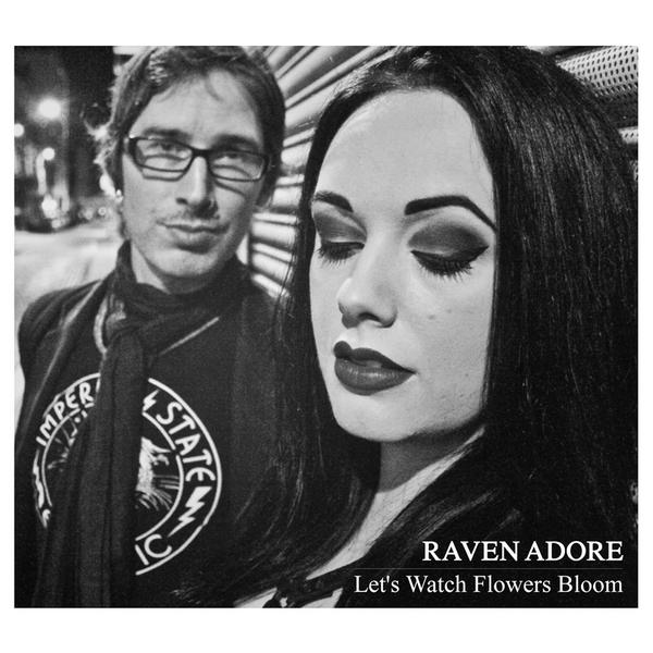 """Raven Adore, """"Let's Watch Flowers Bloom"""""""