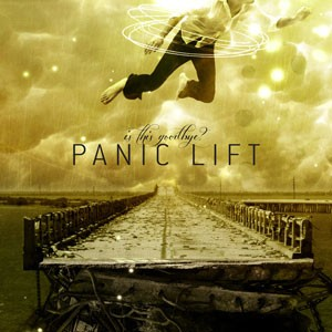 "Panic Lift, ""Is This Goodbye?"""