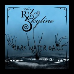 The Razor Skyline - Dark Water Oasis
