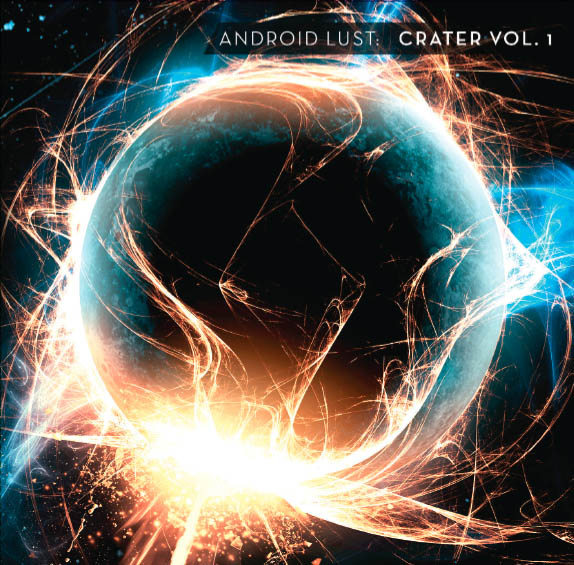 "Android Lust, ""Crater Vol. 1"""