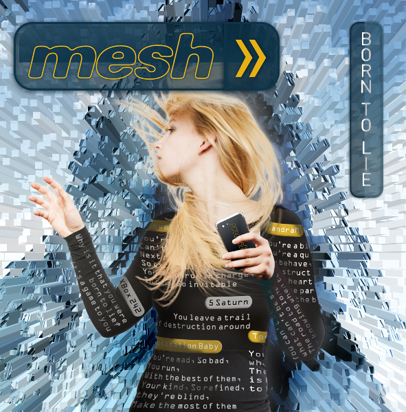 """End to End: Mesh, """"Born to Lie"""""""