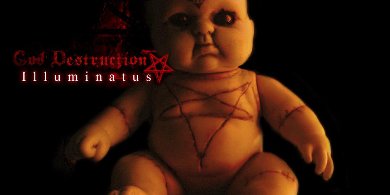 """God Destruction, """"Illuminatus"""""""