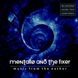 Mentallo And The Fixer - Music From The Eather