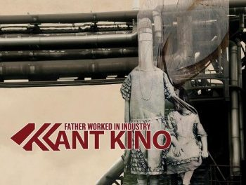"In Conversation: Kant Kino, ""Father Worked in Industry"""