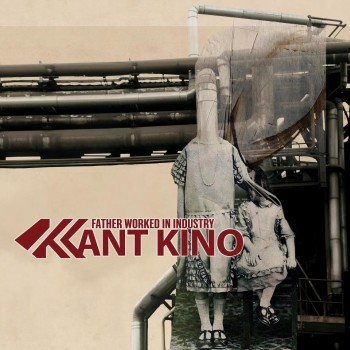 """In Conversation: Kant Kino, """"Father Worked in Industry"""""""