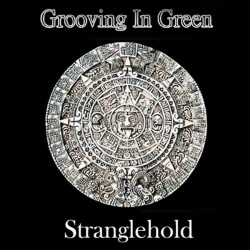 Grooving In Green - Stranglehold