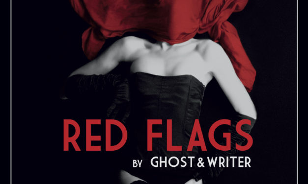 """Ghost & Writer, """"Red Flags"""""""