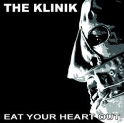 Klinik - Eat Your Heart Out