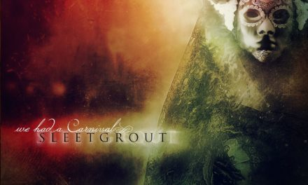 "Sleetgrout, ""We Had a Carnival"""