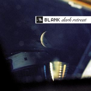 "Blank, ""Dark Retreat"""