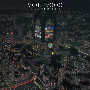 """Volt 9000, """"Conopoly"""""""