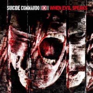 "Suicide Commando, ""When Evil Speaks"""