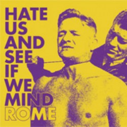 Rome - Hate Us And See If We Mind