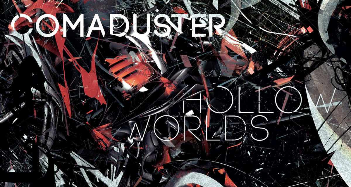 "Comaduster, ""Hollow Worlds"""