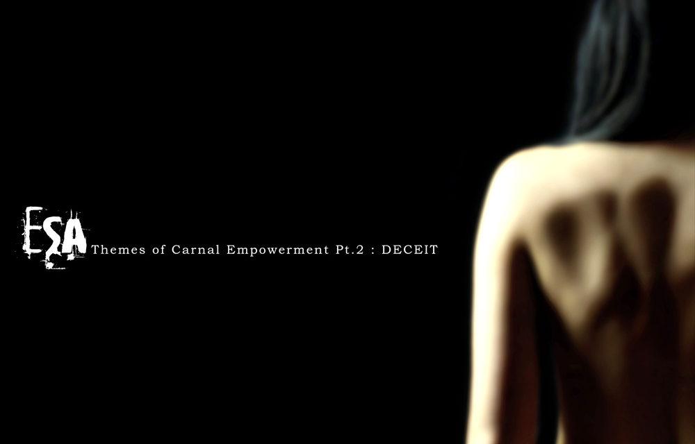 """ESA, """"Themes Of Carnal Empowerment Pt 2: Deceit"""""""