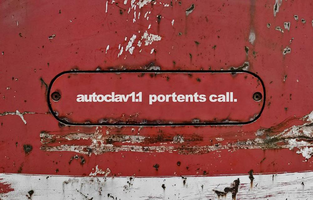 """Autoclav1.1, """"Portents Call"""""""