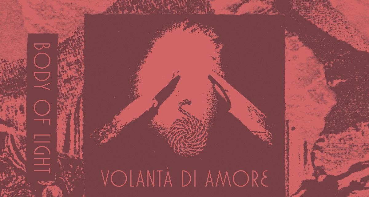 """Body of Light, """"Volontà di Amore"""""""
