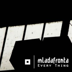 Mlada Fronta - Every Thing