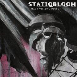 Statiqbloom - Mask Visions Poison
