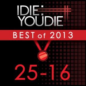I Die: You Die's Top 25 of 2013: 25-16