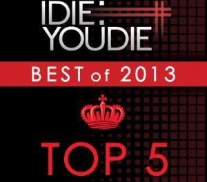 I Die: You Die's Top 25 of 2013: Top 5