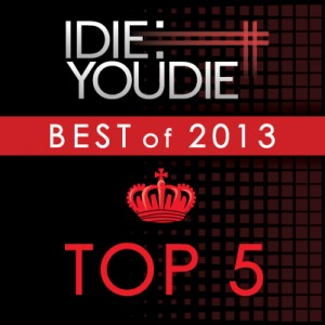 I Die: You Die's Top 25 of 2013: Top 5