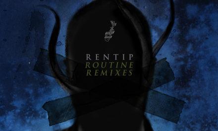 "End To End: Rentip, ""Routine Remixes"""