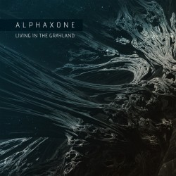 Alphaxone - Living In The Grayland