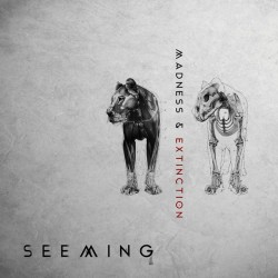 Seeming - Madness & Extinction