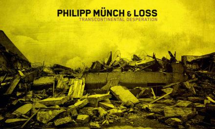 """Philipp Münch & Loss, """"Transcontinental Desperation"""""""