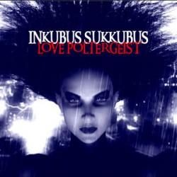 Inkubus Sukkubus - Love Poltergeist