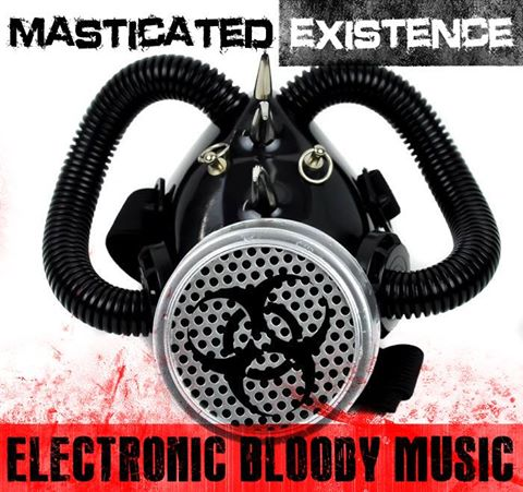 "Masticated Existence, ""Electronic Bloody Music"""