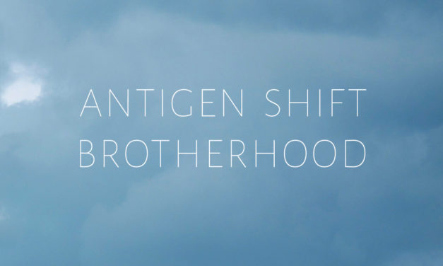 "Antigen Shift, ""Brotherhood"""